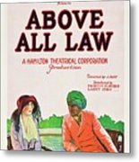 Above All Law Metal Print