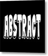 Abstract One Word Quotes Symbolic Art Quotes  Metal Print