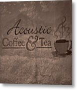 Acoustic Coffee And Tea Signage - 3w Metal Print