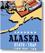 Alaska Death Trap Metal Print