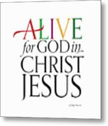 Alive In Christ Metal Print