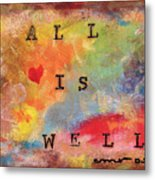 All Is Well 2 Metal Print