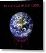 All The Time In The World... Metal Print