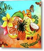 Aloha Tropical Fruits By Kaye Menner Metal Print