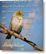 Always Believe In Yourself Metal Print