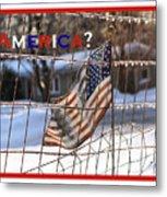 America Where Are We Metal Print
