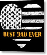 American Flag, Father's Day Gift, Best Dad Ever, For Daddy Metal Print