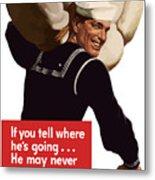 American Sailor -- Ww2 Propaganda Metal Print