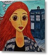 Amy Pond Where's The Doctor Metal Print