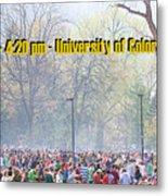 April 20th - University Of Colorado Boulder Metal Print
