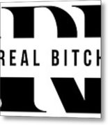 Arb A Real Bitch Metal Print