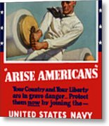 Arise Americans Join The Navy  Metal Print