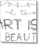 Art Is Beauty  Metal Print