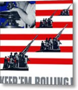 Artillery -- Keep 'em Rolling Metal Print
