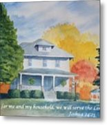 As For Me And My Household We Will Serve The Lord Metal Print