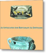 Ashtrays And Spittoons Metal Print