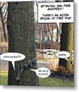 Attention Oak Tree Shoppers Metal Print