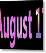 August 17 Metal Print