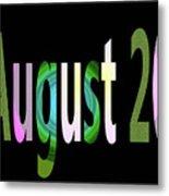 August 20 Metal Print