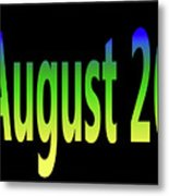 August 26 Metal Print
