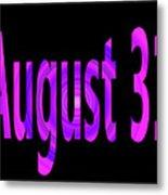 August 31 Metal Print
