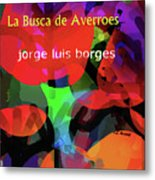 Averroes's Search Borges Poster Metal Print