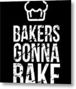 Bakers Gonna Bake Light Cupcake Baking Metal Print
