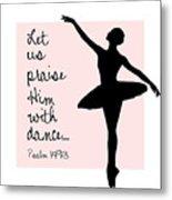 Ballerina Praise Metal Print