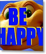 Be Happy Dino Metal Print