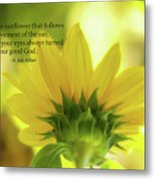 Be Like The Sunflower Metal Print