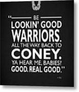 Be Lookin Good Warriors Metal Print