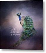Be Proud - Peacock Art Metal Print