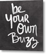 Be Your Own Buzz Black White- Art By Linda Woods Metal Print