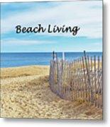 Beach Living Metal Print