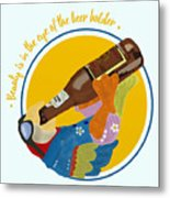 Beauty And The Beer Metal Print
