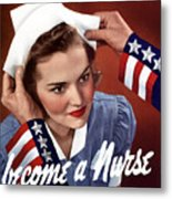 Become A Nurse -- Ww2 Poster Metal Print