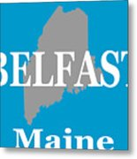 Belfast Maine State City And Town Pride  Metal Print