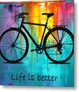 Better On A Bike Metal Print