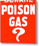 Beware Poison Gas - Wwi Sign Metal Print