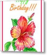 Birthday Hibiscus Metal Print