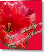 Birthday Special Friend - Red Parrot Tulip Metal Print