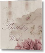 Birthday Wishes - Candles, Crystal And Roses Metal Print