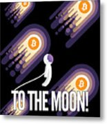 Bitcoin To The Moon Astronaut Cryptocurrency Humor Funny Space Crypto Metal Print