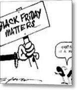 Black Friday Metal Print