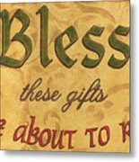Bless These Gifts Metal Print by Debbie DeWitt