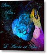 Bleu Bleu L Amour Est Bleu Metal Print