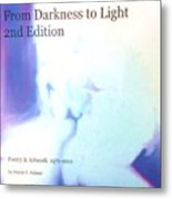 Book From Darkness To Light 2nd Edition Metal Print