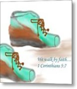 We Walk By Faith Metal Print