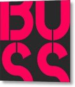 Boss-2 Metal Print