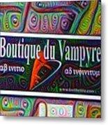 Boutique Du Vampyre -  New Orleans Metal Print